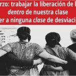 8 de marzo trabajar la liberación de la mujer dentro de nuestra clase