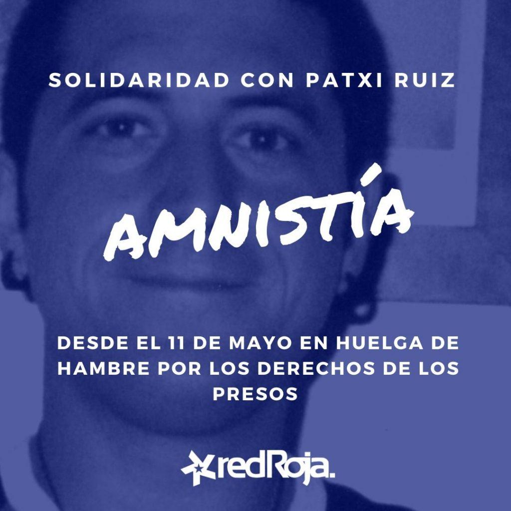 EN APOYO A LA HUELGA DE HAMBRE DEL PRESO POLÍTICO PATXI RUIZ